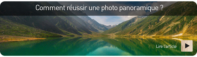 Tuto : Comment réussir une photo panoramique ?